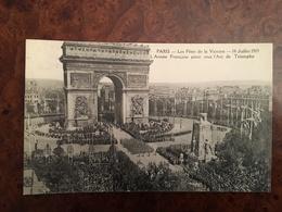 B263 – WW1. FETES DE LA VICTOIRE A PARIS 14 JUILLET 1919 – L'ARMEE FRANCAISE PASSE SOUS L'ARC DE TRIOMPHE - Guerra 1914-18