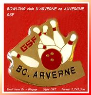SUPER PIN'S BOWLING : GSF, Bowling Club D'ARVERNE, AUVERGNE En émail Base Or + Glaçage Signé CMT, Format 2,7X2,3cm - Bowling