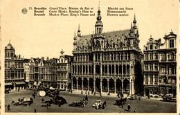 BRUXELLES GRAN'PLACE MAISON DU ROI ET MARCHE AUX FLEURS - Marktpleinen, Pleinen