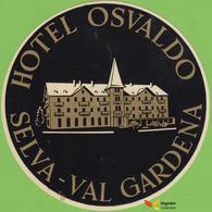 Voyo  HOTEL OSVALDO Selva - Val Gardena Italy Hotel Label 1960s Vintage - Etiquettes D'hotels