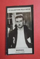 RARE 3éme Collection Félix Potin.Vers 1900. Photo Originale.Bromure. BORDES   Football    RUGBY - Célébrités