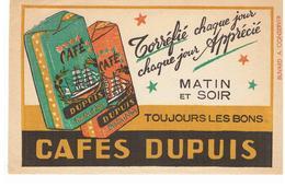Buvard Cafés DUPUIS MATIN ET SOIR TOUJOURS LES BONS CAFES DUPUY - Café & Thé