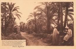 Algerie Texte Pierre Aguetant Sous Les Palmiers , Dans L' Oasis - Algérie