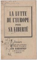 WW2 - La Lutte De L'Europe Pour Sa Liberté. Discours Prononcé Par Le Ministre Des Affaires Etrangères Von Ribbentrop - Historische Documenten