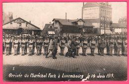 Cp Photo - Arrivée Du Maréchal Foch à Luxembourg Le 14 Juin 1919 - Luxemburg - Militaire - Photo TH. WIROL - Luxembourg - Ville