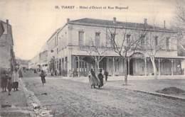 ALGERIE Algeria - TIARET : Hotel D'Orient Et Rue Bugeaud - CPA ( Note GRAND BAZAR Au Verso ) Maghreb Afrique Du Nord - Tiaret