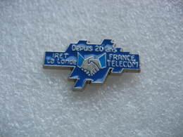 Pin's Agence France Télécom Depuis 20 Ans à IRET La LONDE Les MAURES (Dépt 83) - Telecom De Francia