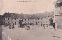 PONTARLIER          CASERNE MARGUET - Pontarlier