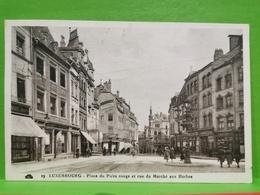 Luxembourg, Place Du Puits Rouge Et Rue Du Marché Aux Herbes - Postales