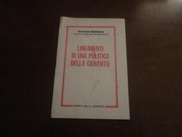 LINEAMENTI DI UNA POLITICA DELLA GIOVENTU'-MASSIMO ANDERSON SEGRETARIO NAZIONALE DEL FRONTE DELLA GIOVENTU'-1972 - Diritto Ed Economia