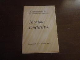 MOZIONE CONCLUSIVA DEL X CONGRESSO DEL MSI-ROMA EUR 18-21 GENNAIO 1973 - Diritto Ed Economia