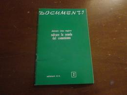 DUCUMENTI-ALMIRANTE -SIENA RUGGIERO-SALVARE LA SCUOLA DAL COMUNISMO-EDIZIONI D.N. 2 - 1974 - Diritto Ed Economia