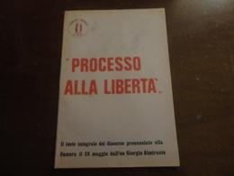 PROCESSO ALLA LIBERTA'-TESTO INTEGRALE DISCORSO ALMIRANTE ALLA CAMERA 23 MAGGIO - Diritto Ed Economia