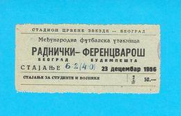 FK RADNICKI Vs FERENCVAROSI TC - 1956. International Football Match Ticket * Soccer Fussball Calcio Foot Hungary RRR - Tickets D'entrée