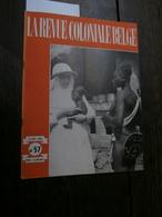 La Revue Coloniale Belge 57 (15/02/1948) : Congo, Sanga, Loterie Col., G Pacha, - Libros, Revistas, Cómics