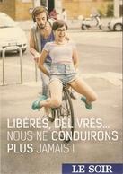 CP Pub. Vélo - Libérés, Délivrés ... Nous Ne Conduirons Plus Jamais! - Le Soir, Belgique 2019 - Postcards