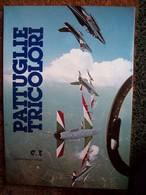 PATTUGLIE TRICOLORI 1928-1983 AEREI AEROPLANI - Motori