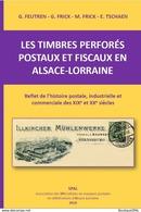 Les Timbres Perforés Postaux Et Fiscaux En Alsace - Lorraine - Firmenlochungen Elsass - Lothringen - Perfin - Sonstige