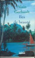 Alain Gerbault - Iles De Beauté édition Hoebeke 1995 - Aventure