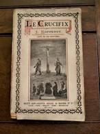 LE  CRUCIFIX  Par  J . KOPPENOT 1906  Société Saint -- Augustin  Desclée  DE  BROUWER  In FRANSE Taal - 1901-1940