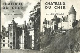 """BERRY  :"""" CHATEAUX Du CHER """" Jean Ferragut 2 Tomes - Centre - Val De Loire"""