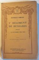 Historique Du 1er Régiment De Hussards Pendant La Guerre 1914-1918 - Catalogues