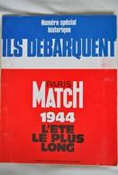 Paris Match Numéro Spécial Historique, Ils Débarquent, 1944 L'été Le Plus Long - Zeitungen