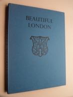 Beautiful LONDON - 103 Photographs By HELMUT GERNSHEIM > Foreword James Pope-Hennesy ( Zie / Voir Photo ) 1956 ! - Architecture/ Design