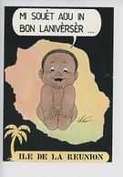 """Ile De La Réunion """"Mi Souèt Aou In Bon Lanivèrsèr"""" Géographique Bébé Dessin Gravure, édition Francis - Verjaardag"""
