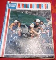 Miroir Du Cyclisme N°88 Miroir Du Tour De France 1967 Toutes Les étapes Pingeon Poulidor Simpson Gimondi - Sport