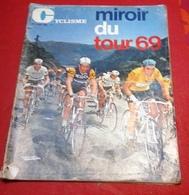 Miroir Du Cyclisme N°117 Miroir Du Tour De France 1969 Toutes Les étapes Eddy Merckx Raymond Poulidor Roger Pingeon - Sport