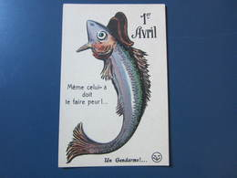 Carte Postale Premier Avril Un Gendarme - 1° Aprile (pesce Di Aprile)