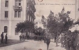 Alger, A La Caserne D'Orléans, La Relève De La Garde - Algiers