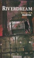 George R. R. MARTIN - Riverdream - Fantastique