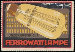 Unzerbrechliche Ferrowattlampe Reklamemarke - Erinnofilie