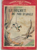 """Collection Romans Pour La Jeunesse F. ROUFF Editeur """"Le Secret Du Nid D'Aigle"""" Max Danset 1935 - Aventura"""