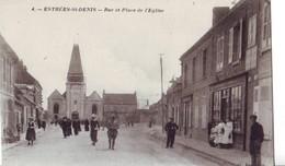 32  A61  CPA  ESTREES SAINT DENIS Rue Et Place De L'église TBE - Estrees Saint Denis