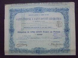 FRANCE - ST ETIENNE 1872 - CDF DE ST ETIENNE A ST BONNET LE CHATEAU, PAR BONBON-GARE , OBLIGATION 500 FRS - DECO - Acciones & Títulos