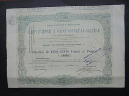 FRANCE - ST ETIENNE 1870 - CDF DE ST ETIENNE A ST BONNET LE CHATEAU, PAR BONBON-GARE , OBLIGATION 500 FRS - DECO - Acciones & Títulos