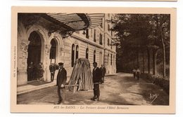 73 - AIX Les BAINS - Les Porteurs Davant L'Hôtel Bernascon (K145) - Aix Les Bains
