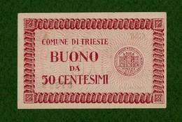 MB-IT Comune Di Trieste Buono Da 50 Centesimi 1945 SPL - [ 5] Schatzamt