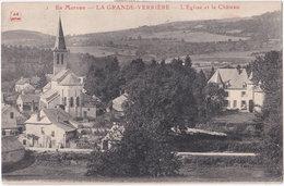 71. LA GRANDE-VERRIERE. L'Eglise Et Le Château. 1 - Francia