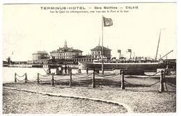 CALAIS (62) - TERMINUS HOTEL - Gare Maritime - Sur Le Quai De Débarquement, Avec Vue Sur Le Port Et La Mer - Calais