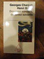 Devenez Sorciers !   Devenez Savants - Par Georges Charpak ; Henri Broch - Wissenschaft & Technik