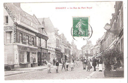 Chauny (02 - Aisne) La Rue Du Pont Royal - Chauny