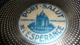 ETIQUETTE      DE  FROMAGE    17 Cm PORT SALUT DE L'ESPERANCE  A. TAILLARD PONTARLIER - Fromage