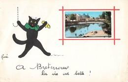 46 Bretenoux Cpa Carte Fantaisie à Bretenoux La Vie Est Belle Illustration René Chat Petite Photo - Bretenoux