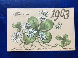 """Cpa--gaufrée-""""Fleurs De Trèfles à Quatre Feuilles De 1903""""--(my Ref 268)-1902 - Nieuwjaar"""