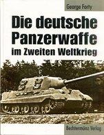 Die Deutsche Panzerwaffe Im Zweiten Weltkrieg - Bücher