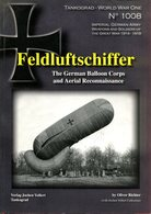 Feldluftschiffer - The German Balloon Corps And Aerial Reconnaissance (Tankograd World War One No. 1008) - Books